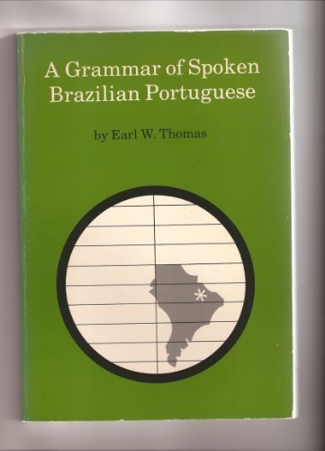The Syntax of Spoken Brazilian Portuguese: Thomas, Earl W.