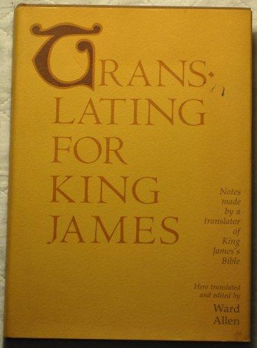 Translating for King James: Being a True: John Bois