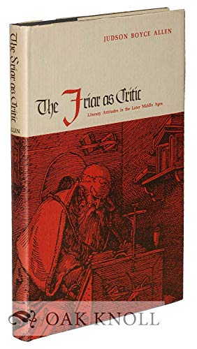 The Friar as Critic Literary Attitudes in the Later Middle Ages: Allen, Judson