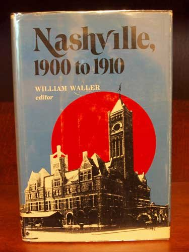 NASHVILLE IN THE 1890s: Waller, William (edited by)