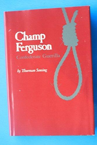 Champ Ferguson Confederate Guerilla: Sensing, Thurman
