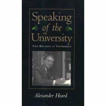 Speaking of the University, Two Decades at Vanderbilt: Heard, Alexander