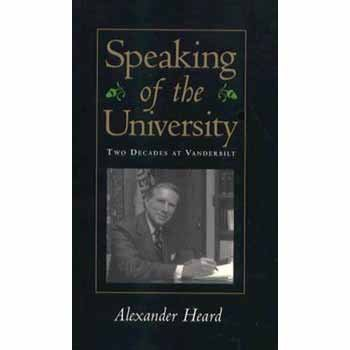 Speaking of the University, Two Decades at Vanderbilt: Heard, Alexander