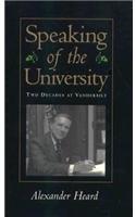 Speaking of the University : Two Decades at Vanderbilt: Heard, Alexander