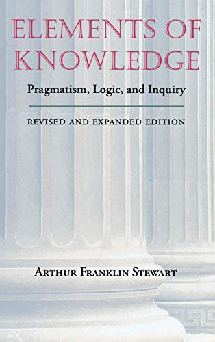 Elements of Knowledge: Pragmatism, Logic, and Inquiry, Revised Edition (Vanderbilt Library of ...