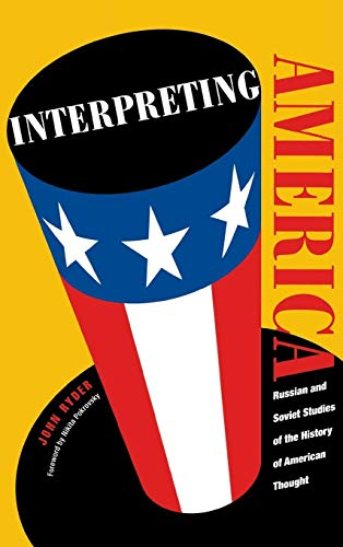 Interpreting America: Russian and Soviet Studies of the History of American Thought