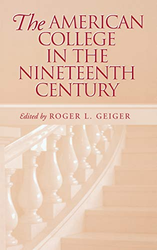 9780826513366: The American College in the Nineteenth Century (Vanderbilt Issues in Higher Education)