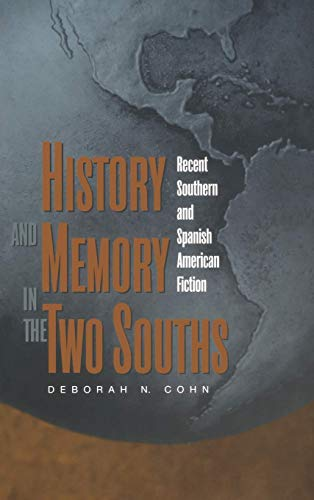 9780826513373: History and Memory in the Two Souths: Recent Southern and Spanish American Fiction