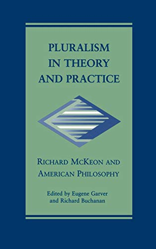 9780826513403: Pluralism in Theory and Practice: Richard McKeon and American Philosophy (The Vanderbilt Library of American Philosophy)