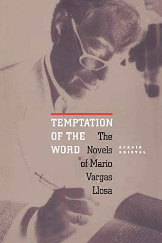 9780826513441: Temptation of the Word: The Novels of Mario Vargas Llosa