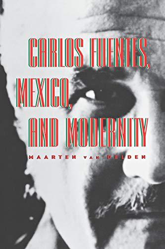 9780826513458: Carlos Fuentes, Mexico, and Modernity