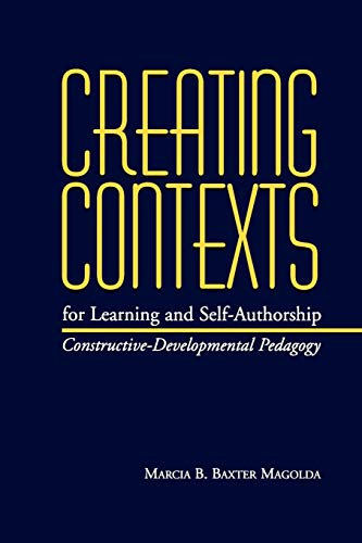 9780826513465: Creating Contexts for Learning and Self-Authorship: Constructive-Developmental Pedagogy (Vanderbilt Issues in Higher Education)