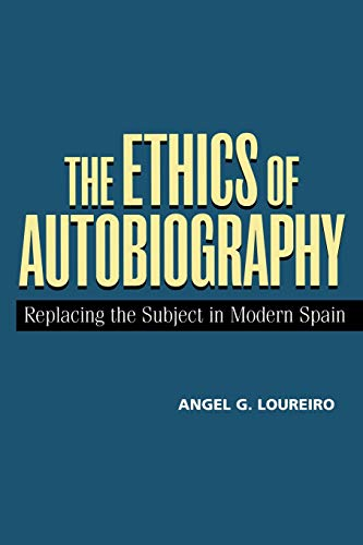 9780826513502: The Ethics of Autobiography: Replacing the Subject in Spain