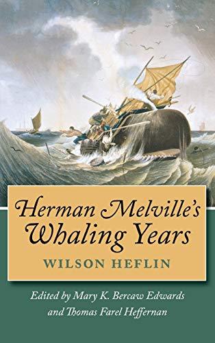 Herman Melville s Whaling Years (Paperback): Wilson Heflin