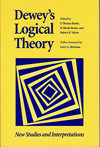 9780826513946: Dewey's Logical Theory: New Studies and Interpretations (The Vanderbilt Library of American Philosophy)
