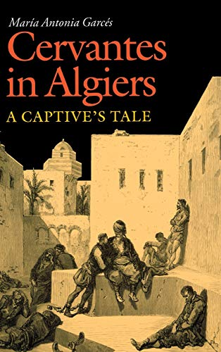 9780826514066: Cervantes in Algiers: A Captive's Tale