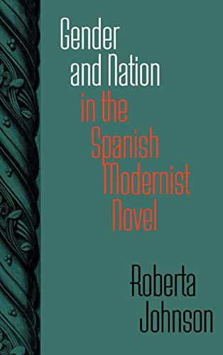 9780826514363: Gender and Nation in the Spanish Modernist Novel