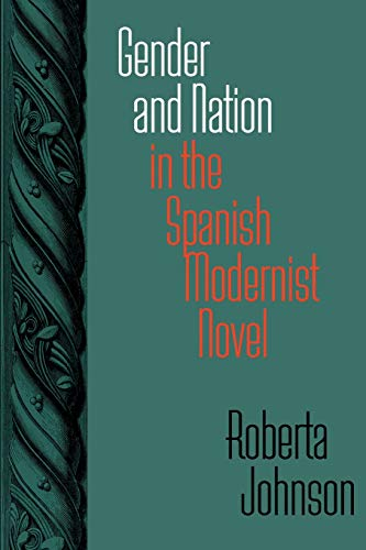 9780826514370: Gender and Nation in the Spanish Modernist Novel