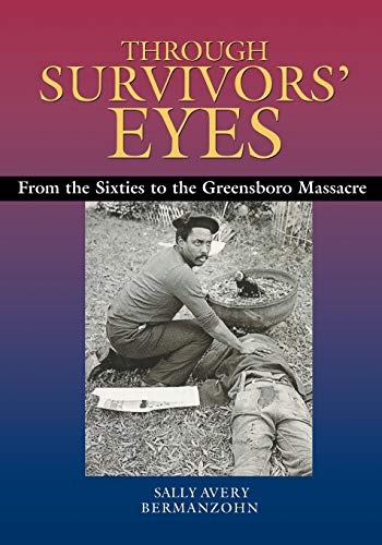 9780826514394: Through Survivors' Eyes: From the Sixties to the Greensboro Massacre