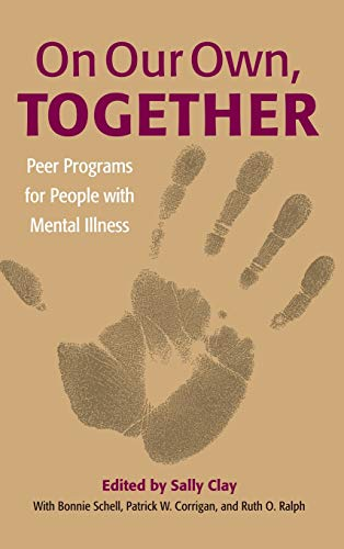 9780826514653: On Our Own, Together: Peer Programs for People with Mental Illness