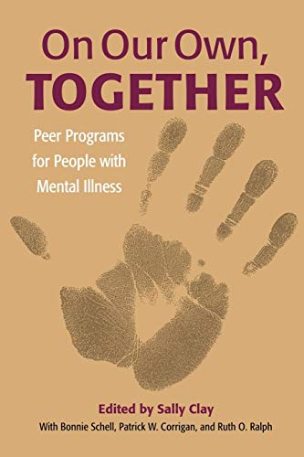 9780826514660: On Our Own, Together: Peer Programs for People with Mental Illness