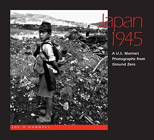 9780826514677: Japan 1945: A U.S. Marine's Photographs From Ground Zero