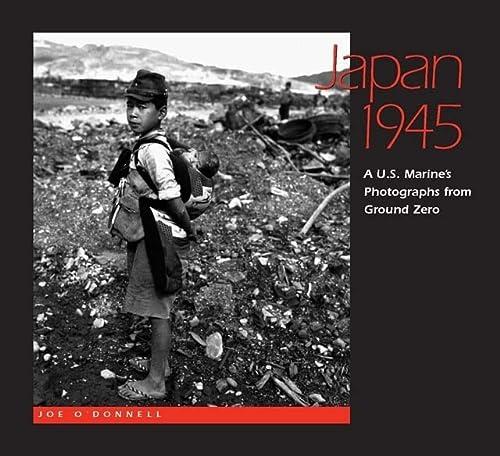 9780826514677: Japan 1945: A U.S. Marine's Photographs From Ground Zero