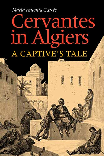 9780826514707: Cervantes in Algiers: A Captive's Tale