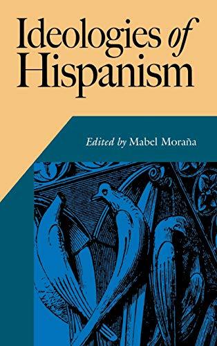 9780826514714: Ideologies of Hispanism (Hispanic Issues)