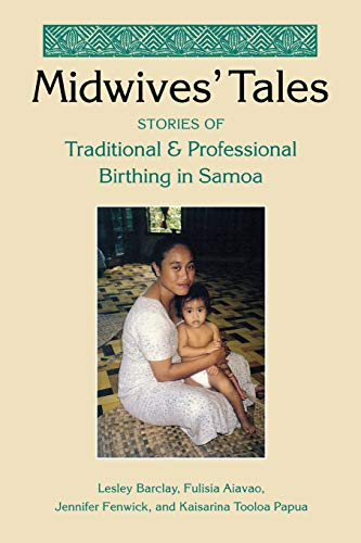 9780826514974: Midwives' Tales: Stories of Traditional and Professional Birthing in Samoa