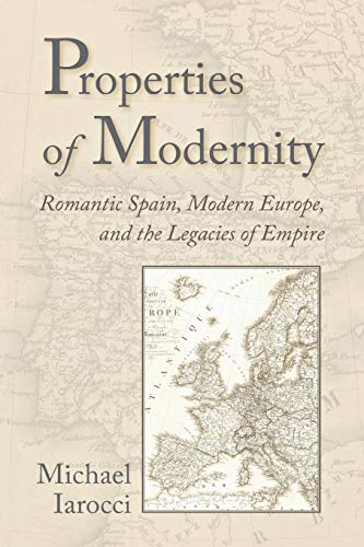 9780826515223: Properties of Modernity: Romantic Spain, Modern Europe, and the Legacies of Empire