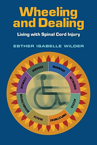9780826515353: Wheeling and Dealing: Living with Spinal Cord Injury