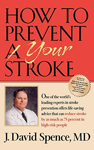 How to Prevent Your Stroke: J. David Spence