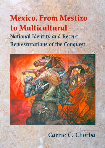 9780826515391: Mexico, From Mestizo to Multicultural: National Identity and Recent Representations of the Conquest