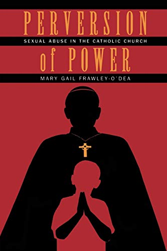 9780826515476: Perversion of Power: Sexual Abuse in the Catholic Church