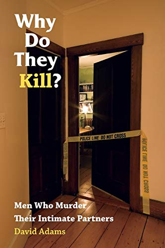 9780826515698: Why Do They Kill?: Men Who Murder Their Intimate Partners