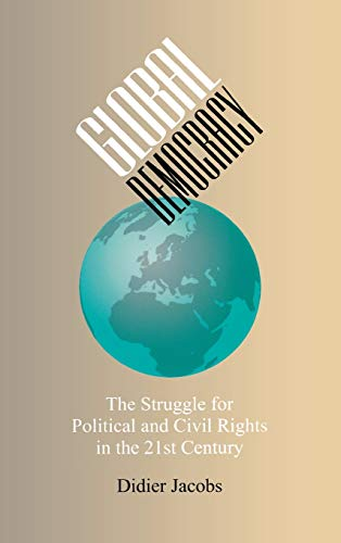9780826515728: Global Democracy: The Struggle for Political and Civil Rights in the 21st Century