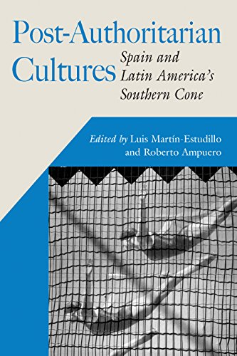 Post-authoritarian Culture: Spain and Latin America s Southern Cone (Hardback)
