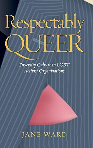 9780826516060: Respectably Queer: Diversity Culture in LGBT Activist Organizations