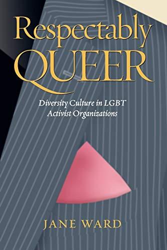 9780826516077: Respectably Queer: Diversity Culture in LGBT Activist Organizations