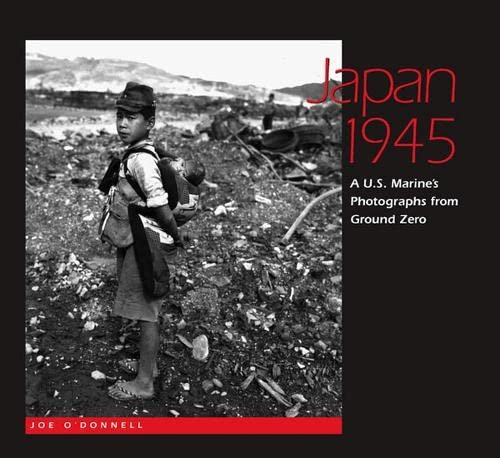 9780826516121: Japan 1945: A U.S. Marine's Photographs from Ground Zero