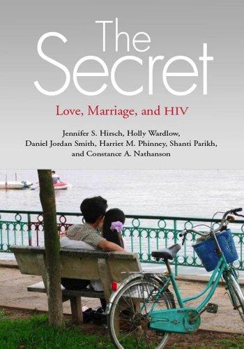 The Secret: Love, Marriage, and HIV (Paperback): Jennifer S. Hirsch