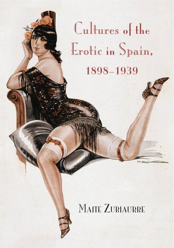 9780826516961: Cultures of the Erotic in Spain, 1898-1939