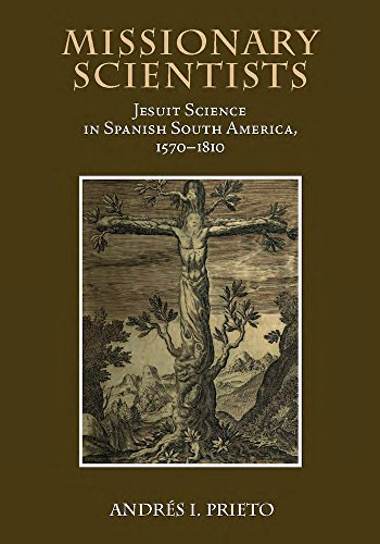 9780826517449: Missionary Scientists: Jesuit Science in Spanish South America, 1570-1810