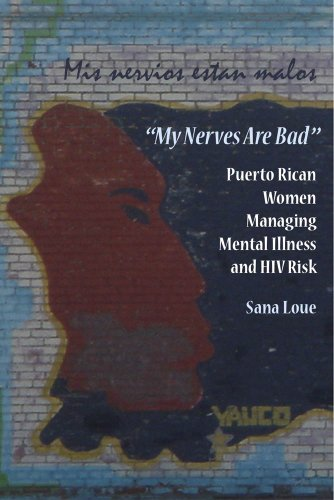 My Nerves are Bad: Puerto Rican Women Managing Mental Illness and HIV Risk (Hardback): Sana Loue