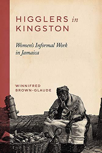 9780826517654: Higglers in Kingston: Women's Informal Work in Jamaica