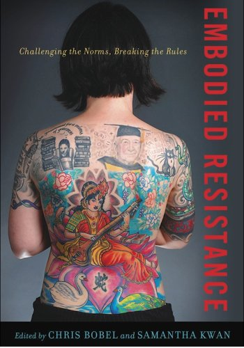 Embodied Resistance: Challenging the Norms, Breaking the Rules: Bobel, Chris/Kwan, Samantha