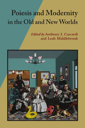 Poiesis and Modernity in the Old and New Worlds: Cascardi,Anthony J/Middlebrook