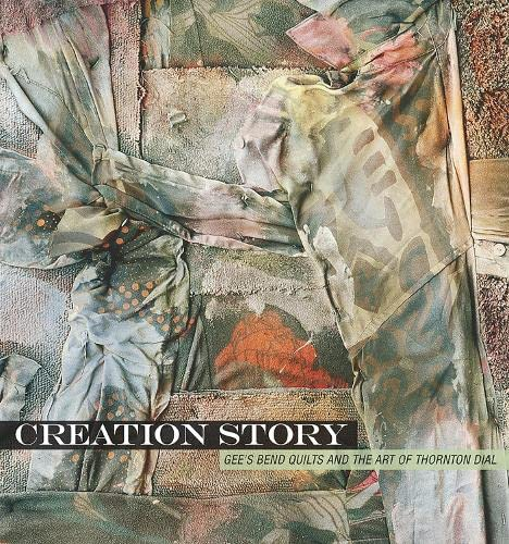 Creation Story: Gee's Bend Quilts and the: Mark Scala (ed.)