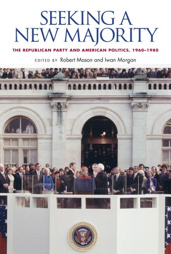9780826518897: Seeking a New Majority: The Republican Party and American Politics, 1960-1980